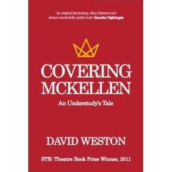 Covering McKellen, An Understudy's Tale by David Weston | 9781786824752 | Booktopia Biografie, wspomnienia