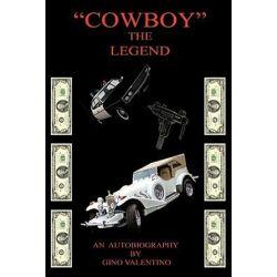 Cowboy, The Legend by Gino Valentino | 9781456748869 | Booktopia Biografie, wspomnienia