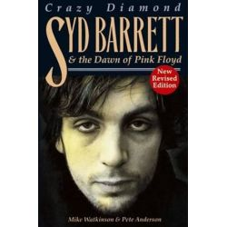 Crazy Diamond : Syd Barrett And The Dawn Of Pink Floyd, Syd Barrett And The Dawn Of Pink Floyd by Mike Watkinson | 9781846097393 | Booktopia