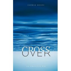 Crossover, An American Bio by Carman Moore | 9781877807794 | Booktopia