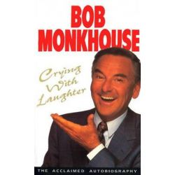 Crying With Laughter, My Life Story by Bob Monkhouse | 9780099255819 | Booktopia Biografie, wspomnienia