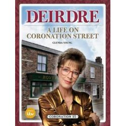 Deirdre, A Life on Coronation Street by Glenda Young | 9781780894898 | Booktopia