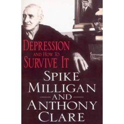Depression And How To Survive It by Anthony;Milligan, Spike; Clare | 9780099858300 | Booktopia Biografie, wspomnienia