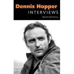 Dennis Hopper, Interviews by Nick Dawson | 9781617036552 | Booktopia Biografie, wspomnienia