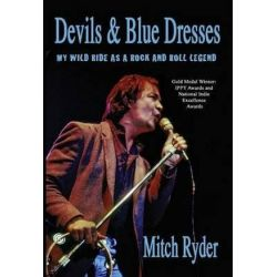 Devils & Blue Dresses, My Wild Ride as a Rock and Roll Legend by Mitch Ryder | 9781935270348 | Booktopia Biografie, wspomnienia