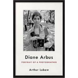 Diane Arbus, Portrait of a Photographer by Arthur Lubow | 9780062234322 | Booktopia
