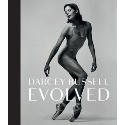 Darcey Bussell, Evolved by Darcey Bussell | 9781784881795 | Booktopia Biografie, wspomnienia
