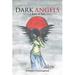 Dark Angels, A Book of Sins by Jennifer Cunningham | 9781496953650 | Booktopia Biografie, wspomnienia