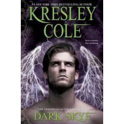 Dark Skye, Immortals After Dark by Kresley Cole | 9781451649949 | Booktopia Biografie, wspomnienia