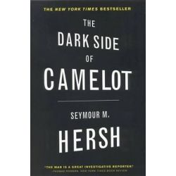 Dark Side of Camelot, the by Seymour M. Hersh | 9780316360678 | Booktopia Biografie, wspomnienia