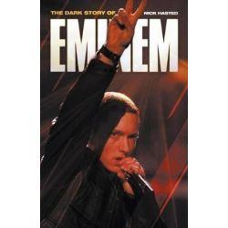 Dark Story of Eminem, The by Nick Hasted | 9781849384582 | Booktopia Pozostałe