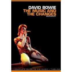 David Bowie: The Music and the Changes, Complete Guide to the Music of David Bowie by David Buckley | 9781780389882 | Booktopia