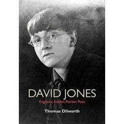 David Jones, Engraver, Soldier, Painter, Poet by Thomas Dilworth | 9781619029217 | Booktopia Biografie, wspomnienia