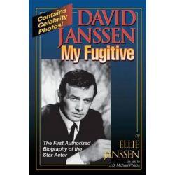 David Janssen - My Fugitive by Ellie Janssen | 9780988777859 | Booktopia