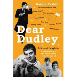 Dear Dudley: Life and Laughter, A Celebration of the Much-Loved Comedy Legend by Barbra Paskin | 9781786069658 | Booktopia Biografie, wspomnienia