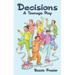 Decisions, A Teenage Play by Bessie Frazier | 9781449040147 | Booktopia Biografie, wspomnienia