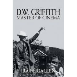 D.W. Griffith, Master of Cinema by Ira H Gallen | 9781460260982 | Booktopia Biografie, wspomnienia