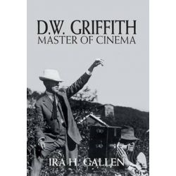 D.W. Griffith, Master of Cinema by Ira H Gallen | 9781460260975 | Booktopia Biografie, wspomnienia