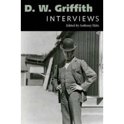 D. W. Griffith, Interviews by Anthony Slide | 9781617032981 | Booktopia Pozostałe