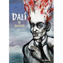 Dali, Art Masters by Edmond Baudoin | 9781910593158 | Booktopia Biografie, wspomnienia