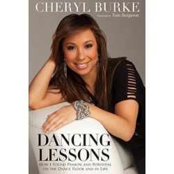 Dancing Lessons, How I Found Passion and Potential on the Dance Floor and in Life by Cheryl Burke | 9780470640005 | Booktopia