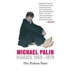Diaries 1969-1979, The Python Years by Michael Palin | 9780312384883 | Booktopia