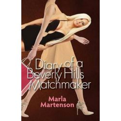 Diary of a Beverly Hills Matchmaker by Marla Martenson | 9780692266809 | Booktopia Pozostałe
