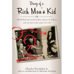 Diary of a Rich Man's Kid, Old Hollywood, World Leaders, Movers & Shakers, and One Boy at the Center of It All! by Charles C. Pettijohn, Jr. | 9780825307317 | Booktopia Pozostałe