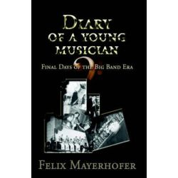 Diary of a Young Musician by Felix Mayerhofer | 9781413477290 | Booktopia Biografie, wspomnienia