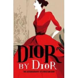 Dior by Dior, The Autobiography of Christian Dior by Christian Dior | 9781851779789 | Booktopia Biografie, wspomnienia