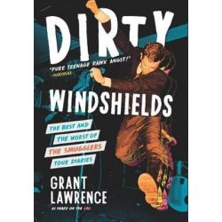 Dirty Windshields, The Best and Worst of the Smugglers Tour Diaries by Grant Lawrence | 9781771621489 | Booktopia Biografie, wspomnienia