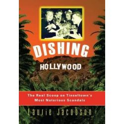 Dishing Hollywood by Laurie Jacobson | 9781581823707 | Booktopia Biografie, wspomnienia