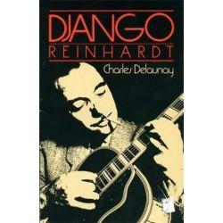Django Reinhardt, Da Capo Paperback by Charles Delaunay | 9780306801716 | Booktopia Biografie, wspomnienia