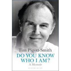 Do You Know Who I Am?, A Memoir by Tim Pigott-Smith | 9781472934246 | Booktopia Biografie, wspomnienia