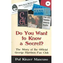 Do You Want to Know a Secret? the Story of the Official George Harrison Fan Club by Pat Kinzer Mancuso | 9780741428929 | Booktopia Pozostałe