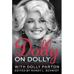 Dolly on Dolly, Interviews and Encounters with Dolly Parton by Randy L. Schmidt | 9781613735169 | Booktopia Pozostałe