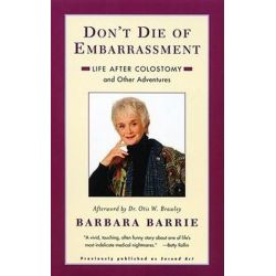 Don't Die Of Embarrassment, Life After Colostomy and Other Adventures by Barbara Barrie | 9780684846248 | Booktopia Pozostałe