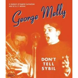 Don't Tell Sybil, An Augmented Edition of the Memoir by George Melly by George Melly | 9781900565653 | Booktopia Biografie, wspomnienia