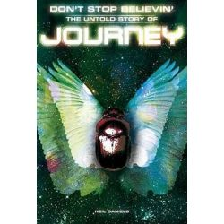 Don't Stop Believin', The Untold Story of Journey by Neil Daniels | 9781849386579 | Booktopia Pozostałe