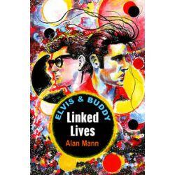 Elvis and Buddy, Linked Lives by Alan Mann | 9780951988855 | Booktopia Biografie, wspomnienia
