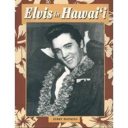 Elvis in Hawai'i by Jerry Hopkins | 9781573061421 | Booktopia Pozostałe