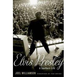Elvis Presley, A Southern Life by Joel Williamson | 9780199863174 | Booktopia Biografie, wspomnienia