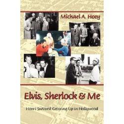 Elvis, Sherlock & Me by Michael Hoey   9781593931223   Booktopia Biografie, wspomnienia