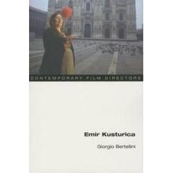 Emir Kusturica, Contemporary Film Directors by Giorgio Bertellini | 9780252080449 | Booktopia Biografie, wspomnienia