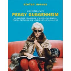 Encounters with Peggy Guggenheim, An Intimate Collection of Behind-the-scenes Photos Featuring the Legendary Art Collector by Stefan Moses | 9781784881870 | Booktopia Pozostałe
