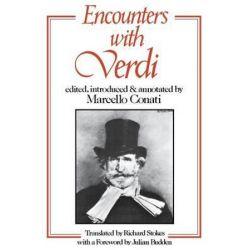 Encounters with Verdi by Marcello Conati | 9780801494307 | Booktopia Biografie, wspomnienia