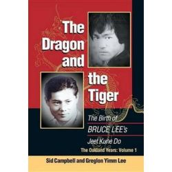 Dragon And The Tiger, The by Sid;Lee, Greglon Campbell | 9781583940891 | Booktopia Biografie, wspomnienia