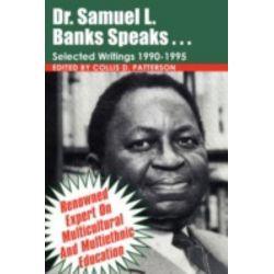 Dr. Samuel Banks Speaks, Selected Writings by Collis D. Patterson | 9781438924892 | Booktopia Biografie, wspomnienia