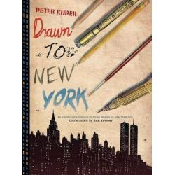 Drawn To New York, An Illustrated Chronicle of Three Decades in New York City by Peter Kuper | 9781604867220 | Booktopia Biografie, wspomnienia