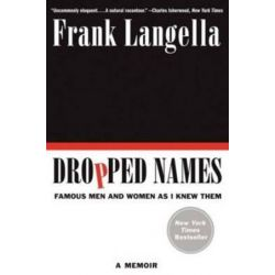 Dropped Names, Famous Men and Women As I Knew Them by Frank Langella | 9780062094490 | Booktopia Biografie, wspomnienia